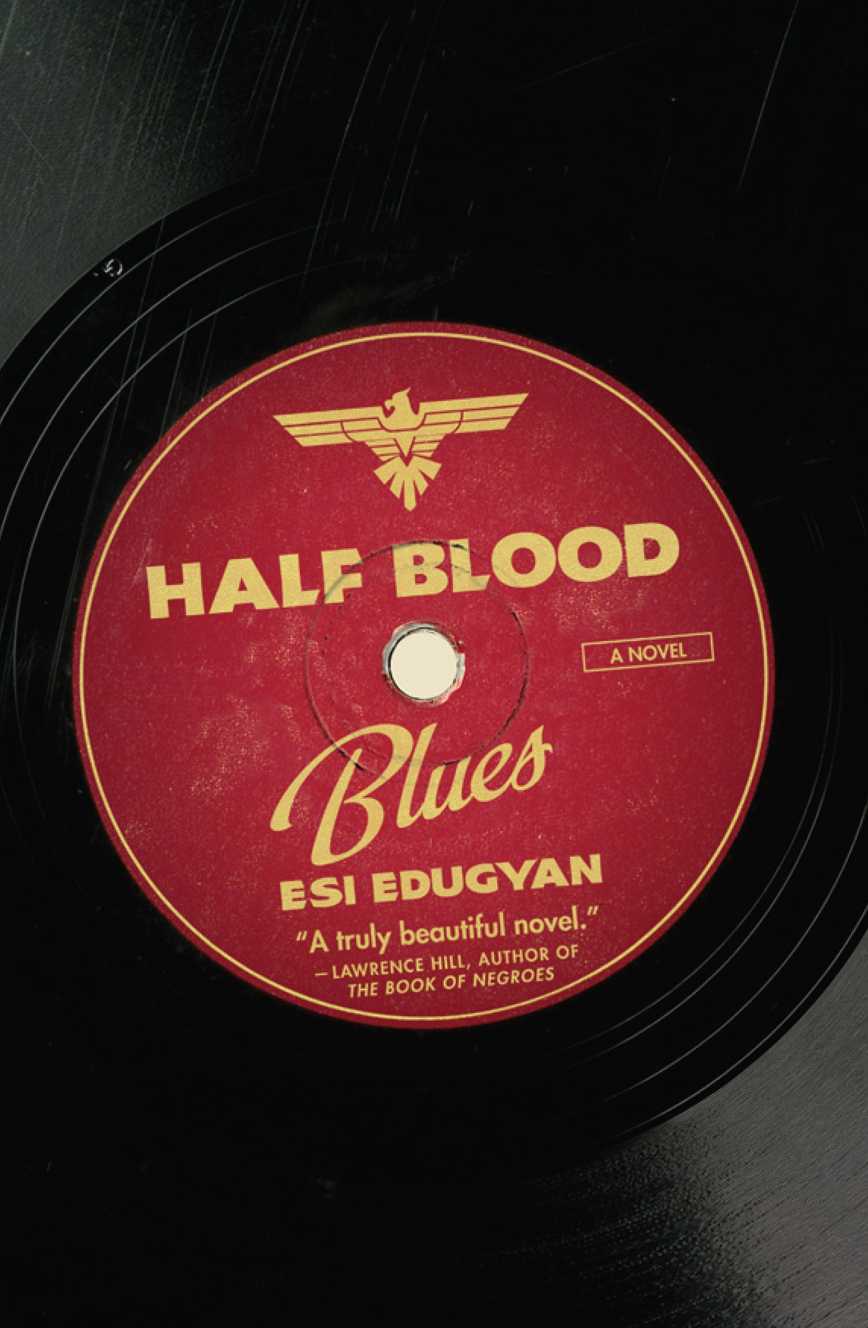 Half-Blood Blues by Esi Edugyan HarperCollins Publishing 320 pages