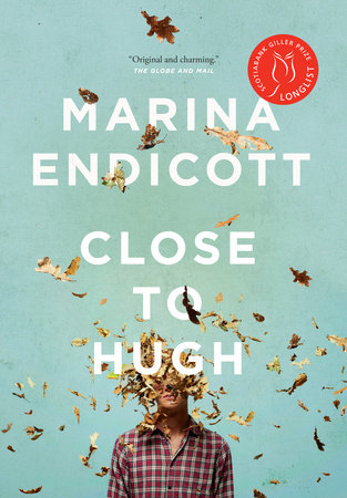 Close to Hugh by Marina Endicott Doubleday Canada 466 pages