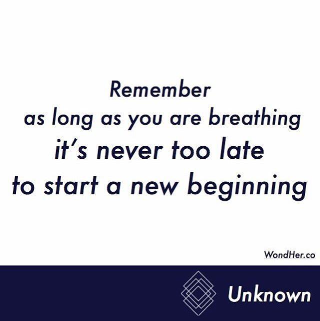 #qotd #nevertoolate #newbeginning #breath #glassceiling