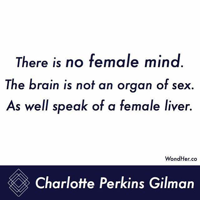 #qotd by Charlotte Perkins Gilman #mind #gender