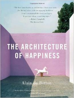 the architecture of happiness.jpeg