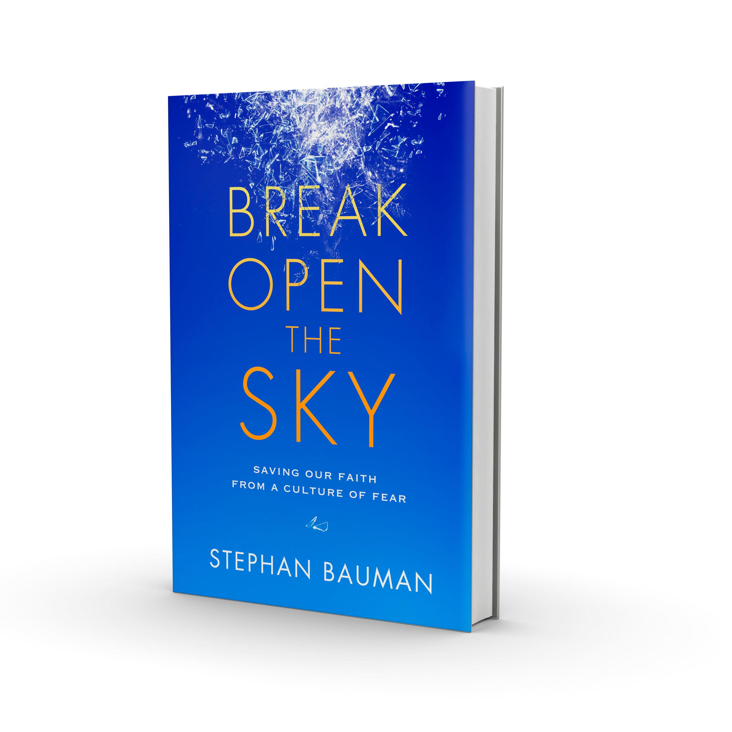 BREAK OPEN THE SKY , a new book by Stephan Bauman