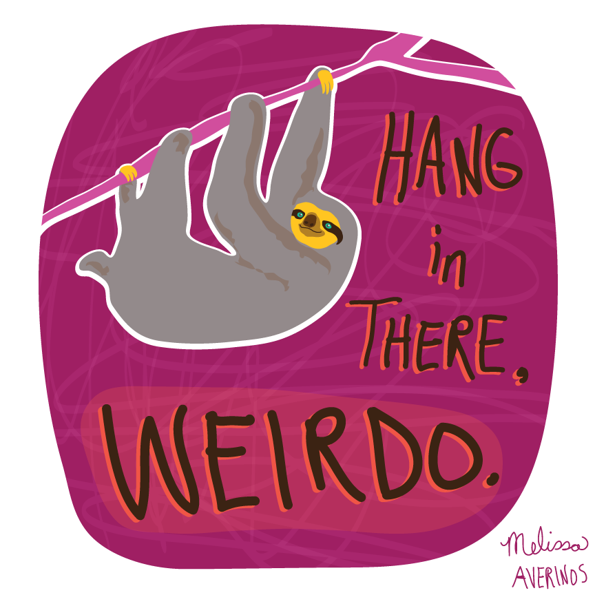 hang-in-there-weirdo.png