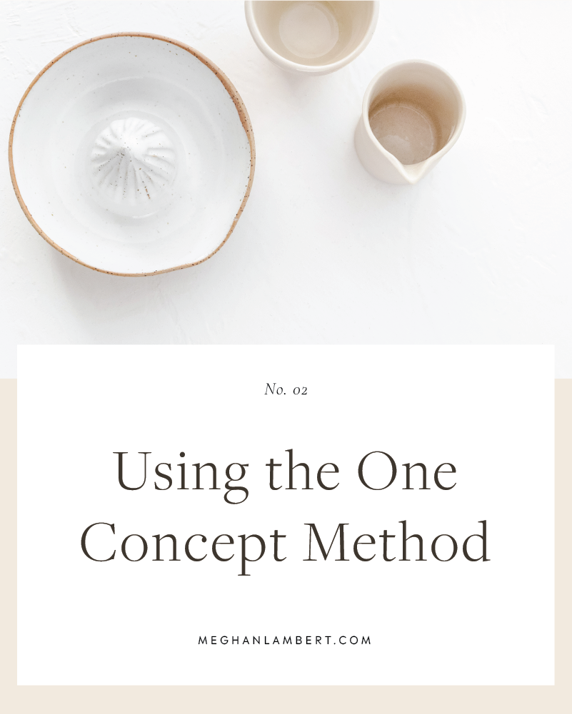 Using the One Concept Method Branding Approach by Meghan Lambert