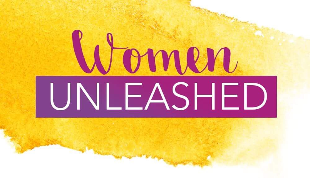 Women Unleashed More Life