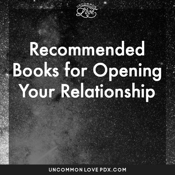 Books for Opening Your Relationship | Uncommon Love Poly Counseling in Portland
