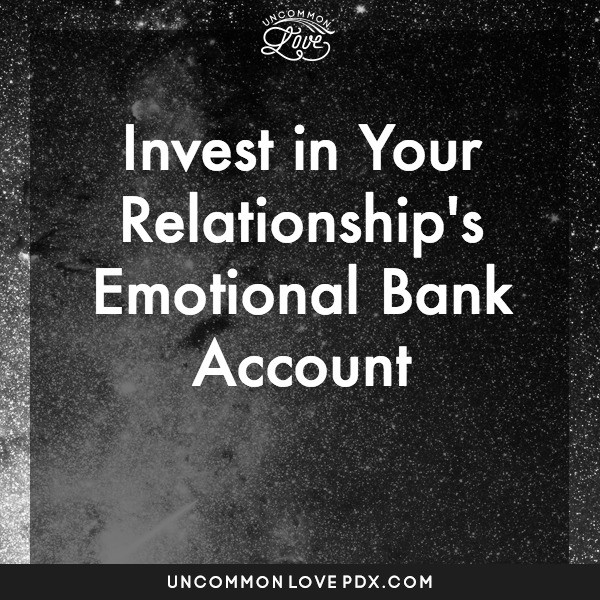 Emotional Bank Account | Uncommon Love Polyamory Couples Counseling