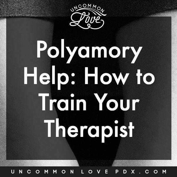 Polyamory Therapist Portland | Uncommon Love Polyamory Therapy in Portland