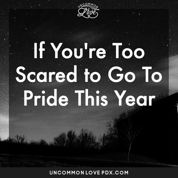 Too Scared to Go to Pride This Year | Uncommon Love Counseling in Portland