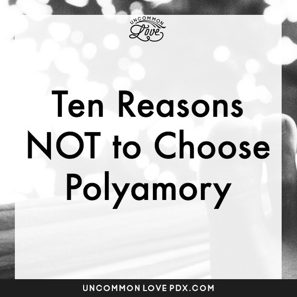 10 Reasons NOT to Choose Polyamory | Uncommon Love Poly Counseling in Portland