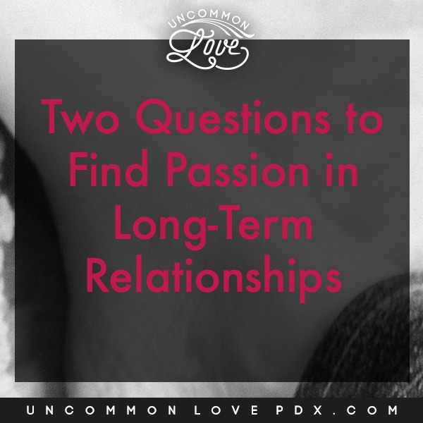 Passion in Marriage | Uncommon Love Relationship Coaching