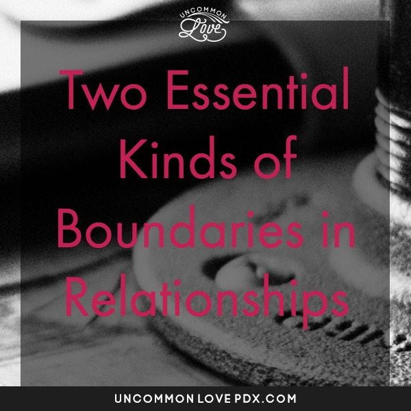 Two Kinds of Boundaries in Relationships | Relationship Boundaries