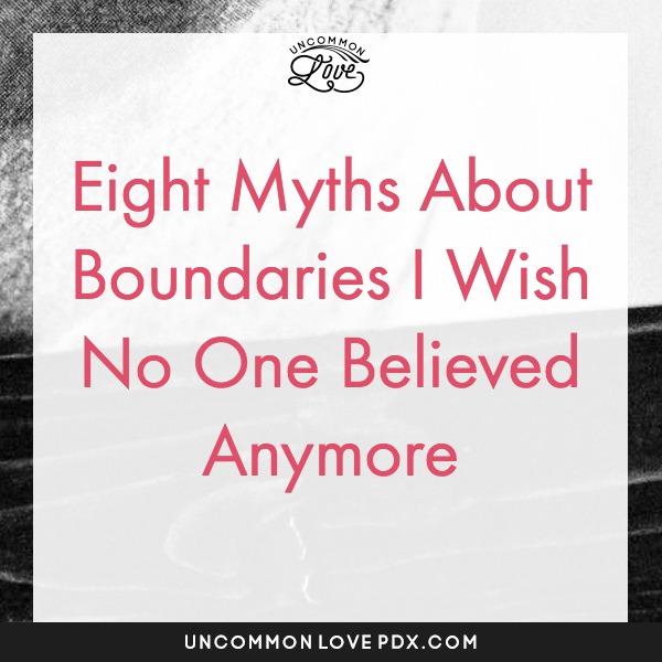 Myths About Boundaries | Boundary Myths