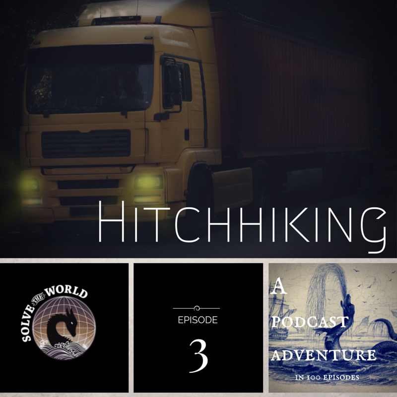 Solve the World, Episode 3: Hitchiking