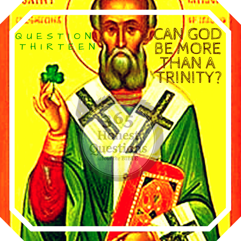365 Honest Questions, Question 13: Can God be More than a Trinity?