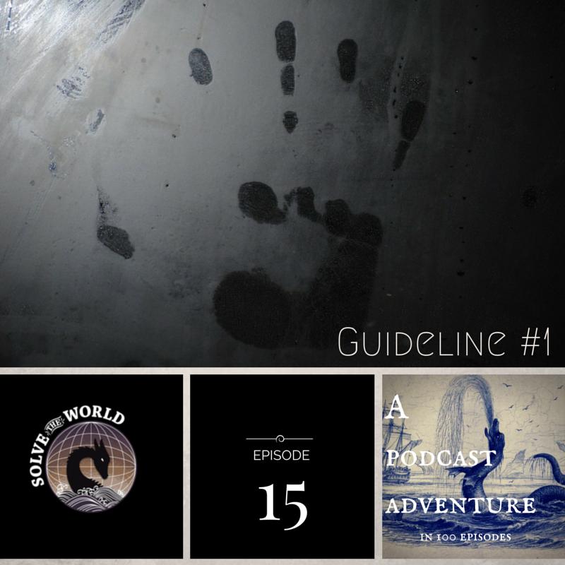 Solve the World, Episode 15: Guideline #1