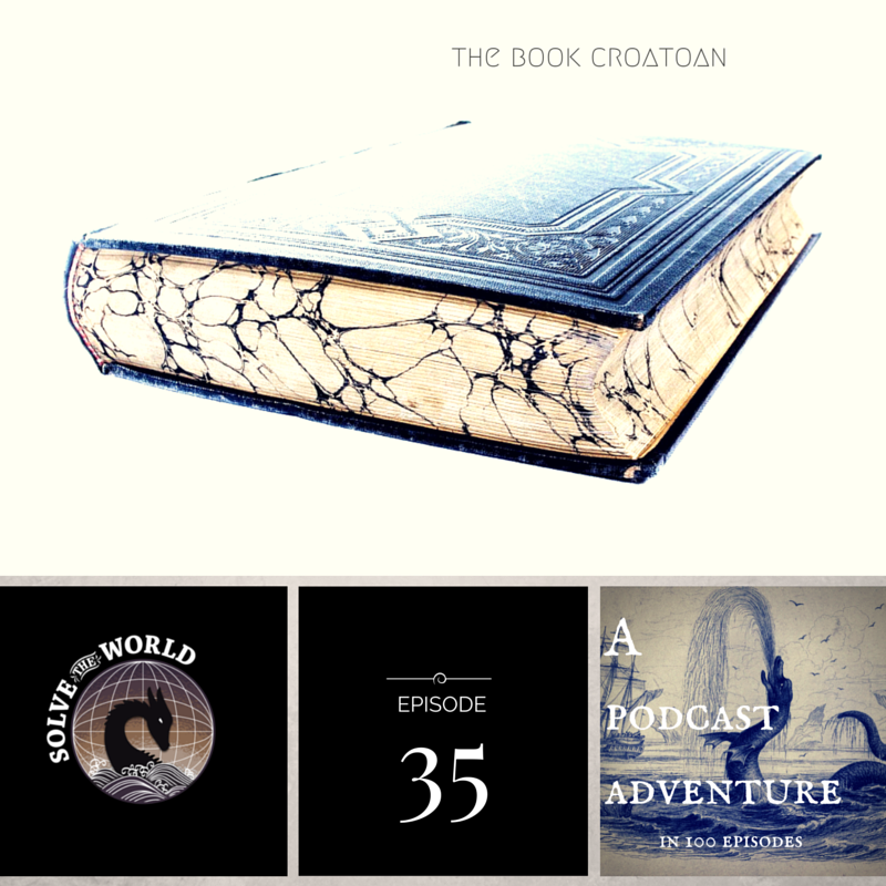 Solve the World, Episode 35: The Book Croatoan