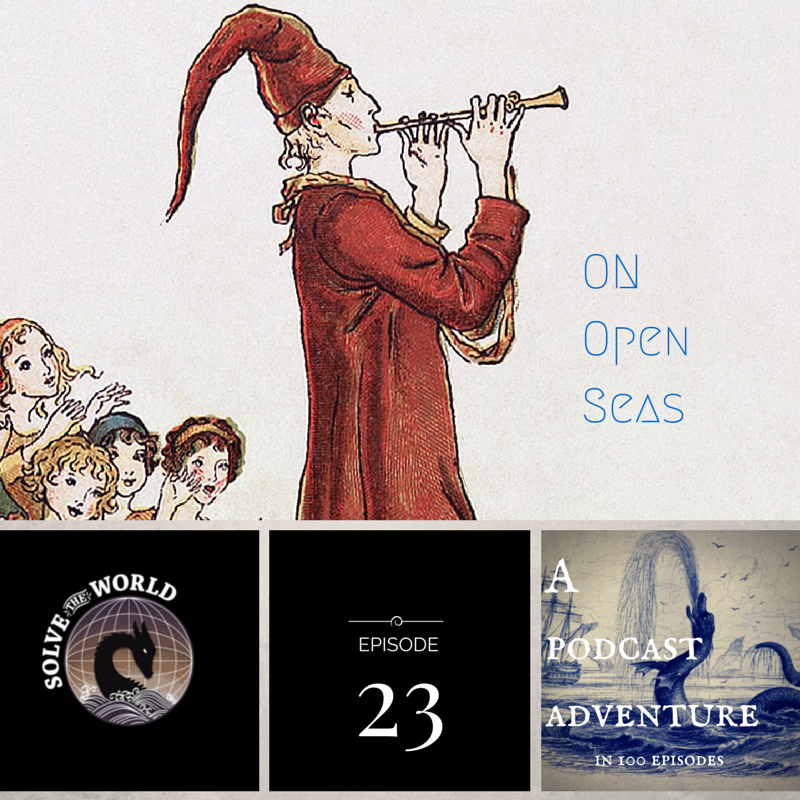 Solve the World, Episode 23: On Open Seas