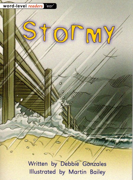 Stormy   Written by Debbie Gonzales Illustrated by Martin Bailey