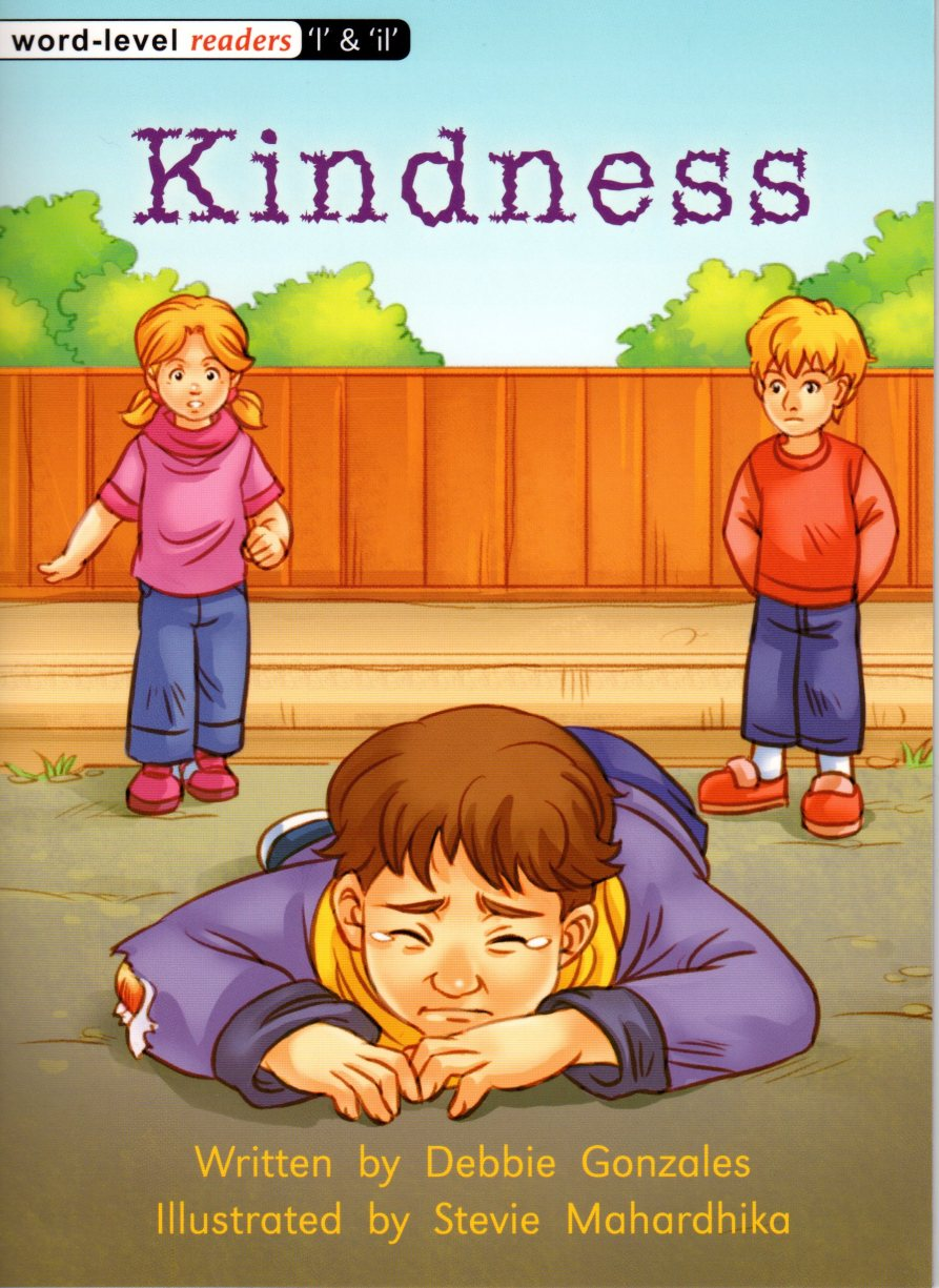 Kindness   Written by Debbie Gonzales Illustrated by Stevie Mahardhika