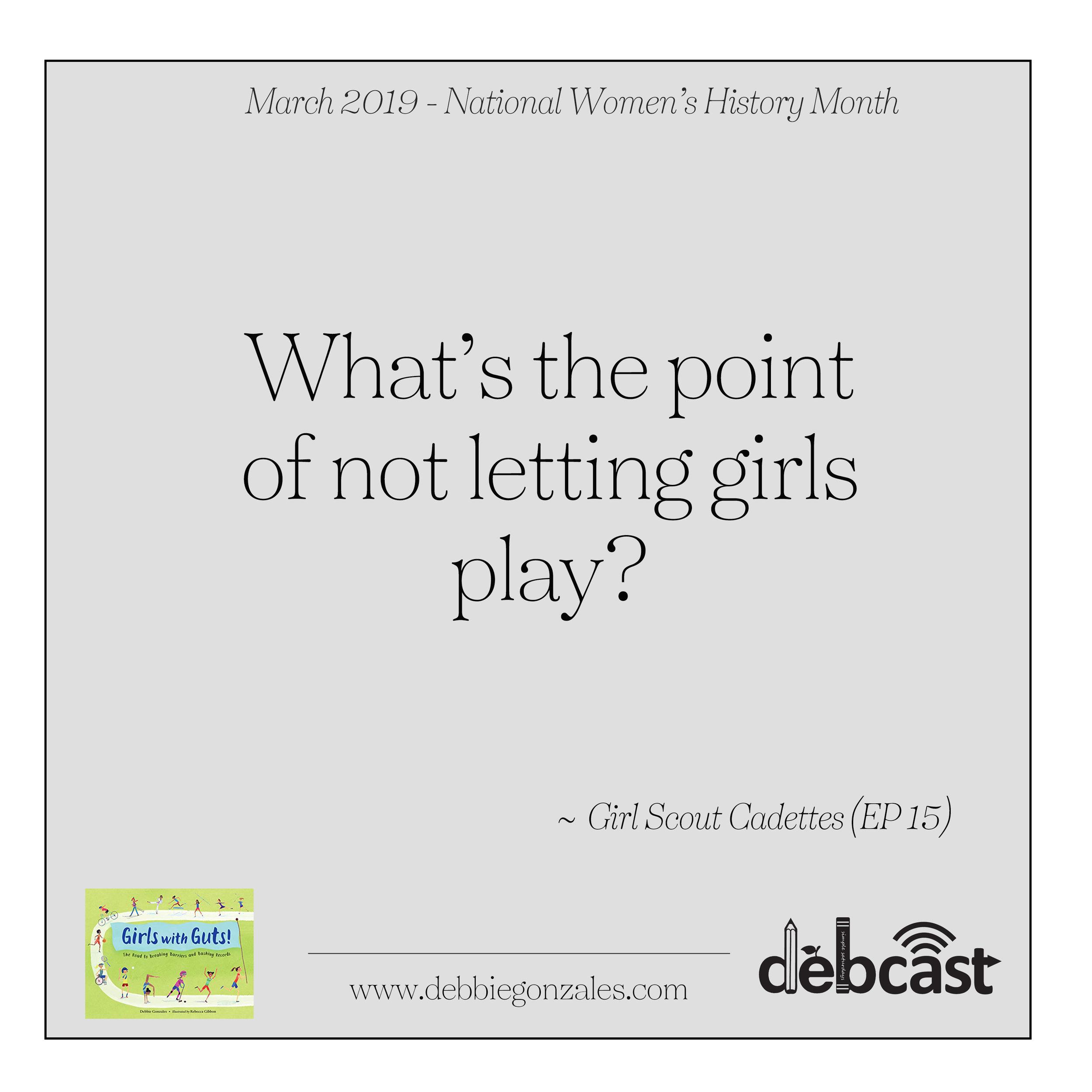 Mar 17 - Debcast - Girls Scouts.jpg