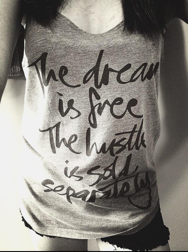 """Dream Hustle Tank"""