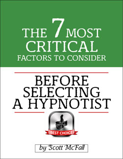 Free hypnosis download:  the 7 Most Critical Factors to Consider Before Selecting a Hypnotist , by Scott McFall of Christian Hypnosis Connection in Fort Myers, FL.