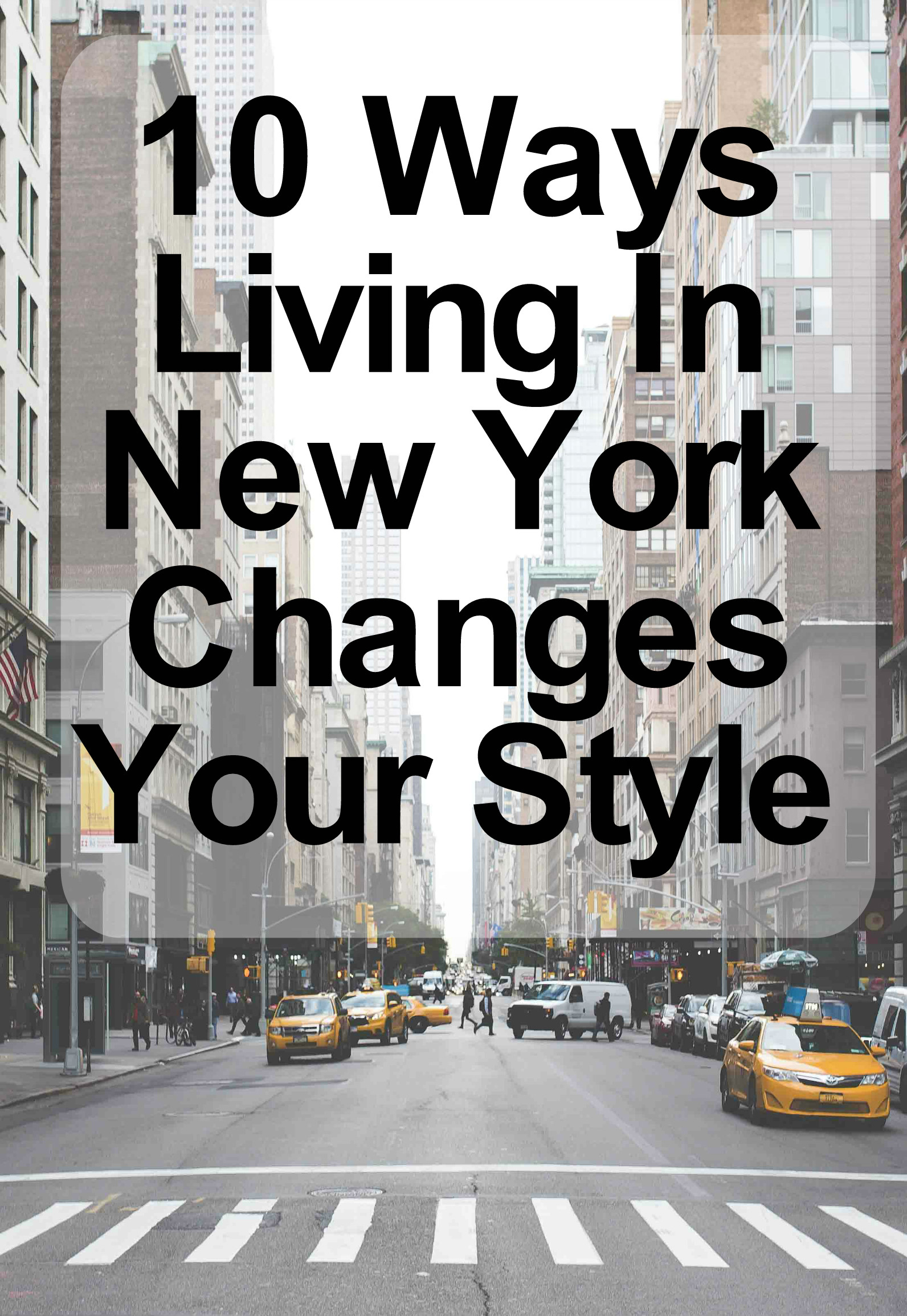 10 Ways Living In New York Changes Your Style