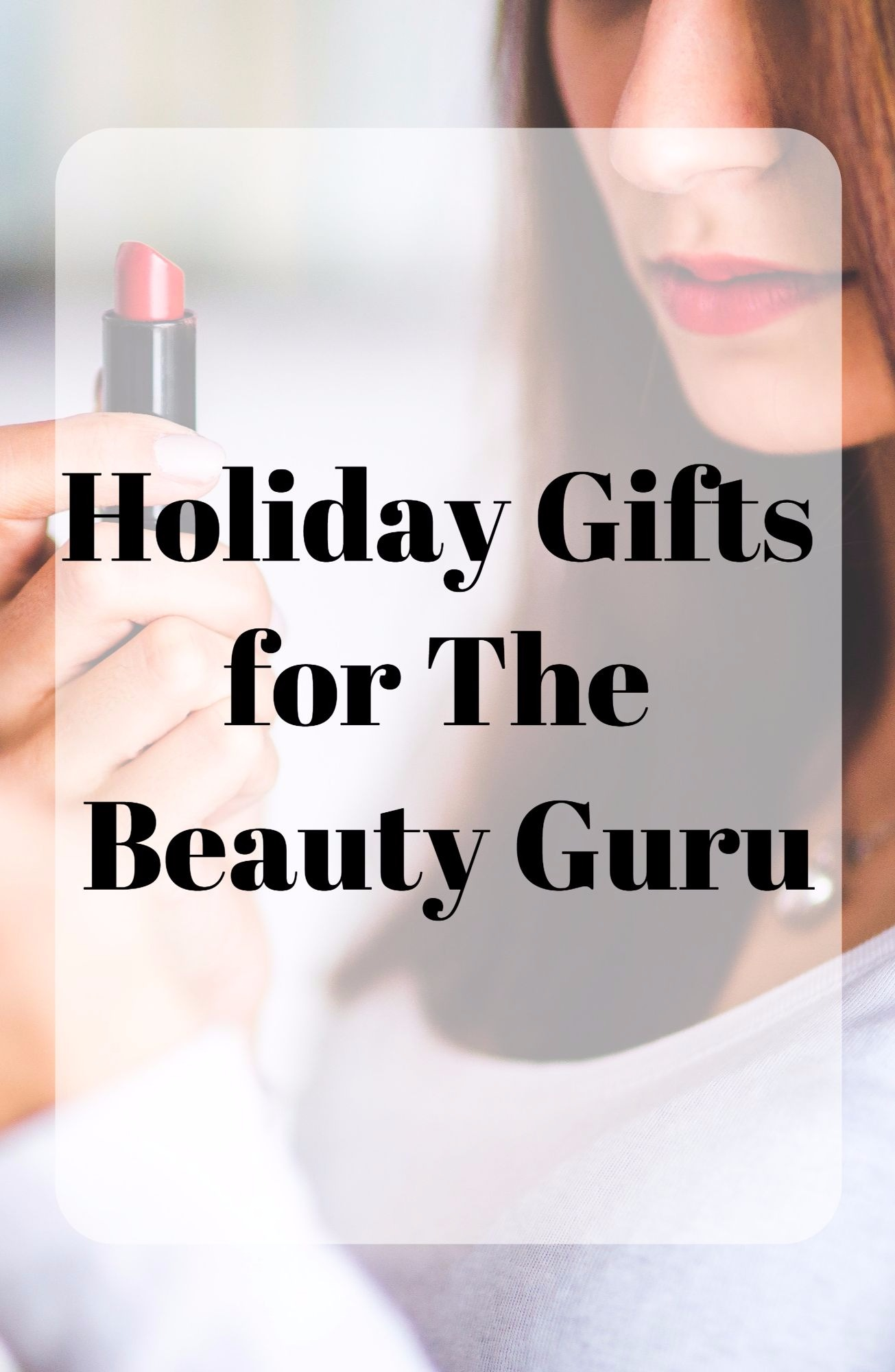 holiday gift ideas for the beauty guru. christmas gift guide for the girl who loves all thing beauty, makeup, skincare, and haircare