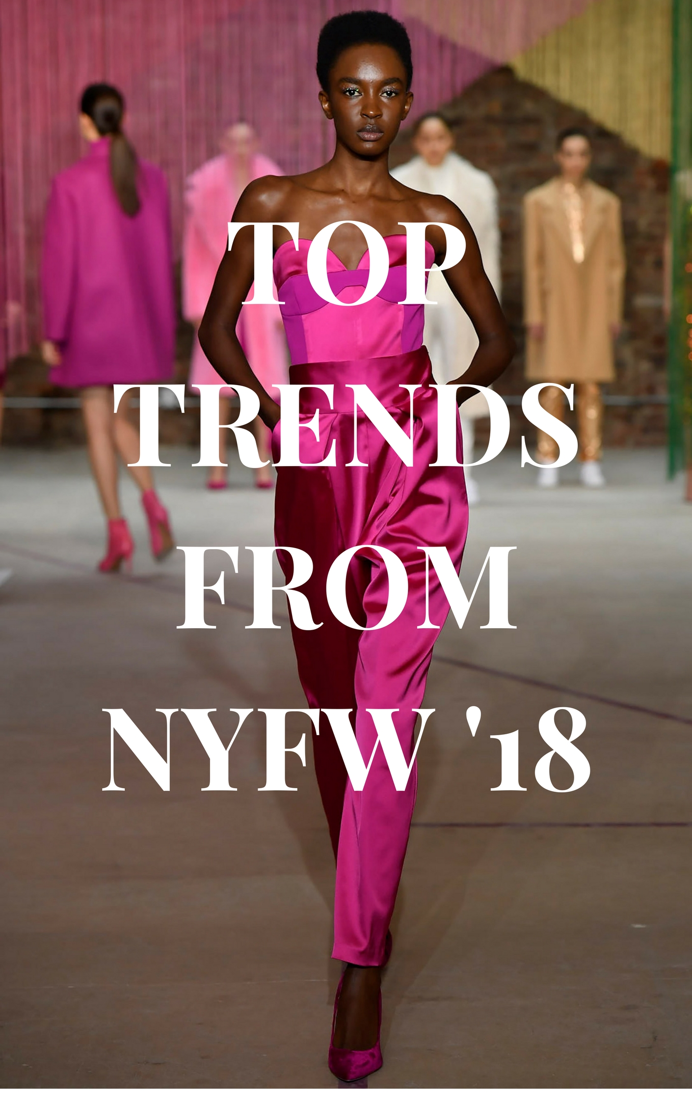 TOP TRENDS FROM NYFW '18.jpg