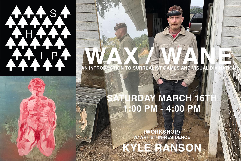 WAX / WANE (WORKSHOP)