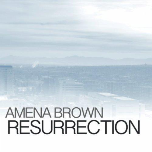 Amena Brown - Resurrection.jpg