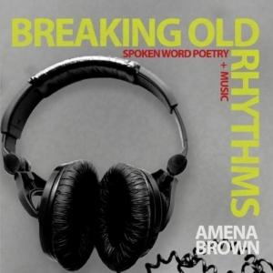 Amena Brown Breaking Old Rhythms.jpg
