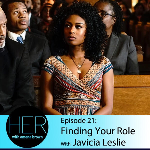 HER With Amena Brown Episode 21 - Finding Your Role featuring Javicia Leslie.jpg