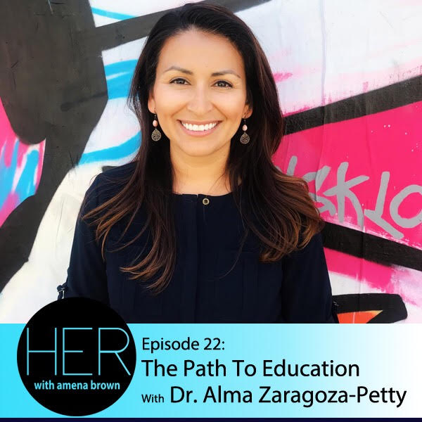 HER Episode 22- The Path to Education with Dr. Alma Zaragoza-Petty.jpg