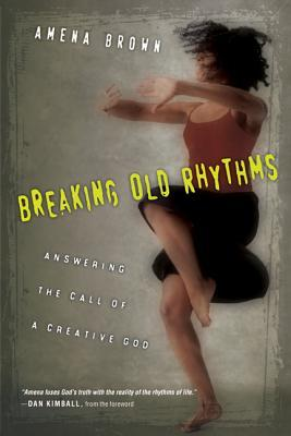 Breaking Old Rhythms- Answering the Call of a Creative God.jpg