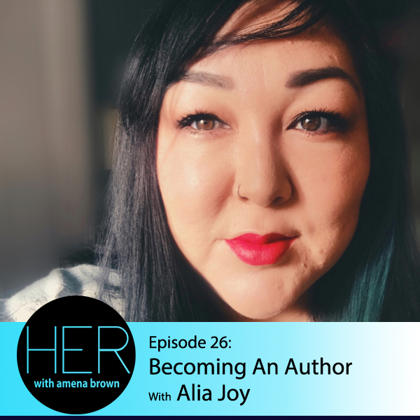 Episode 26 Alia Joy.jpg