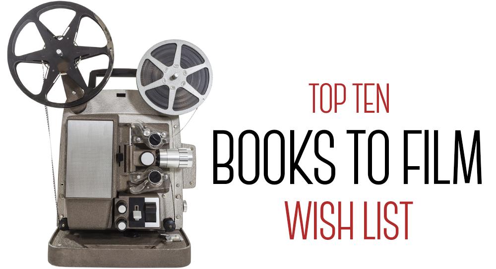 TopTenTuesday-BooksToFilm
