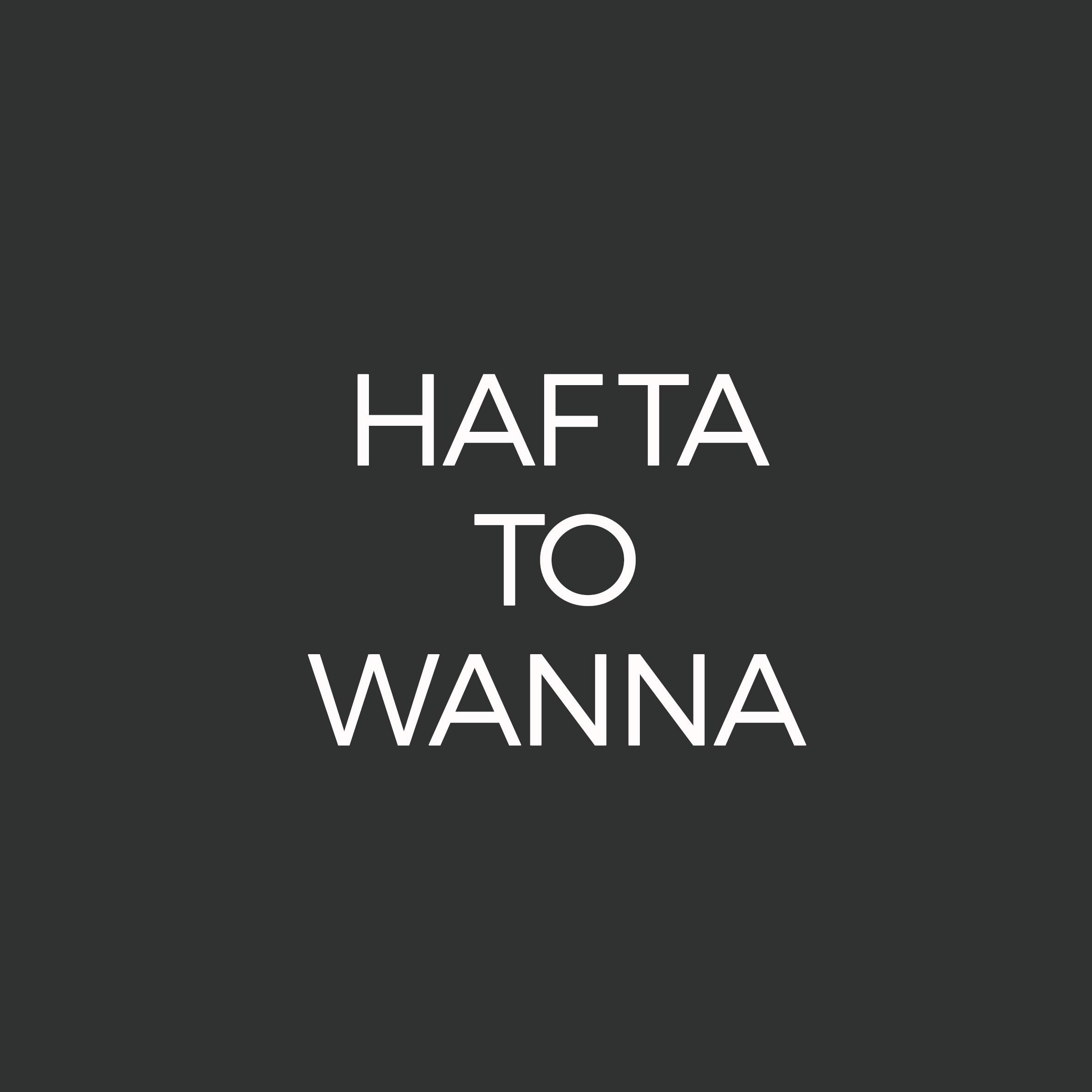 HAFTA_WANNA.jpg