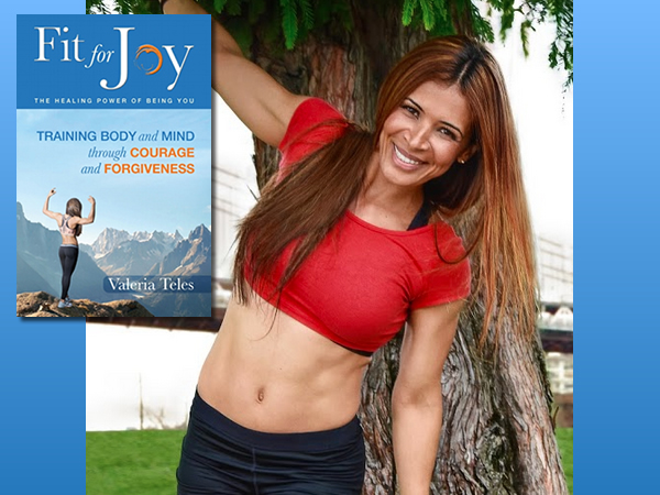 Fit for Joyby Valeria Teles - Buy your copy through Amazon or Barnes & Noble.
