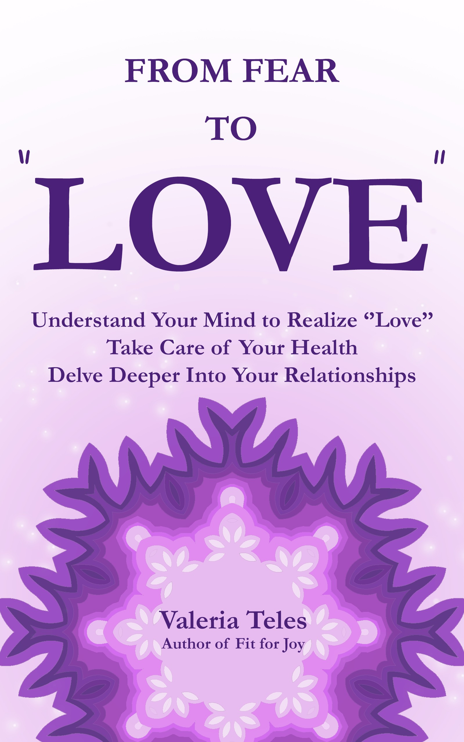 """More """"Love"""" ——Less Fear - IMAGINE BEING AWARE OF EACH MOMENT OF YOUR LIFE AS A GIFT.The mind creates everything, except """"Love.""""""""Love"""" cannot be created for it is all there is.""""Love"""" was there before the mind.This short work is comprised of thoughts on self-care, non-duality, self-inquiry, and relational awareness. It brings to light how self-knowledge ignites the process of defining what """"Love"""" is in our lives.Fear holds us back from experiencing """"Love"""" and joy.We act and think a certain way, apprehensive of how """"others"""" might view us or concerned that we won't measure up to their expectations.In truth, our way of loving is another way of being afraid.This brings us to a question: What would it look like to have no fear—to be fearless to """"Love""""?AVAILABLE ON AMAZON"""