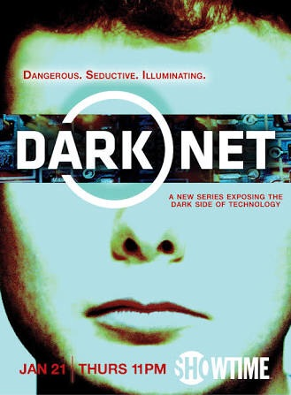 The documentary series, Darknet focusing on the dark side of the Internet.