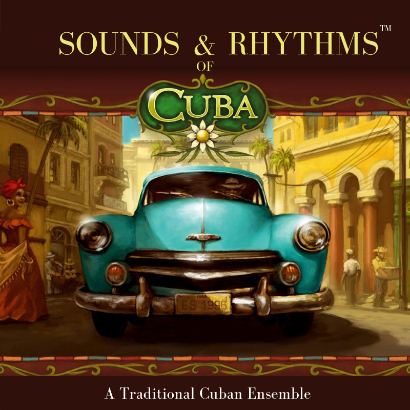 Sounds & Rhythms of Cuba