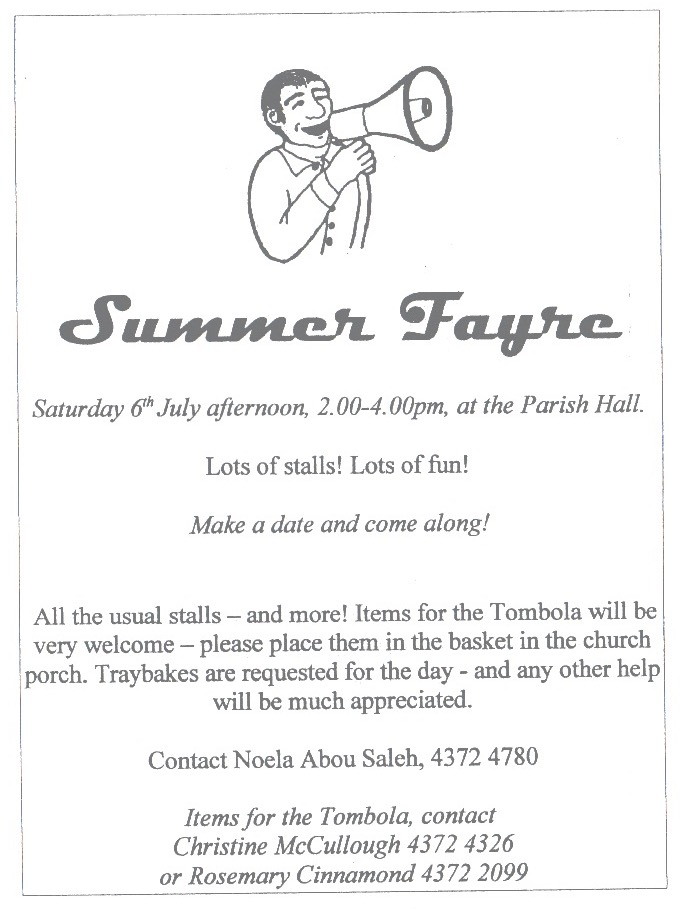 St John's Summer Fayre - 6 July 2.00pm to 4.00pmat the Parish HallSAVE THE DATE!!