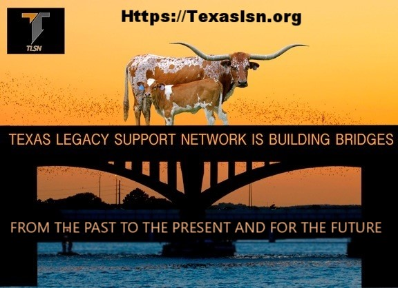 "Search for ""Texas Legacy Support Network Group""  on Facebook and ask to join."