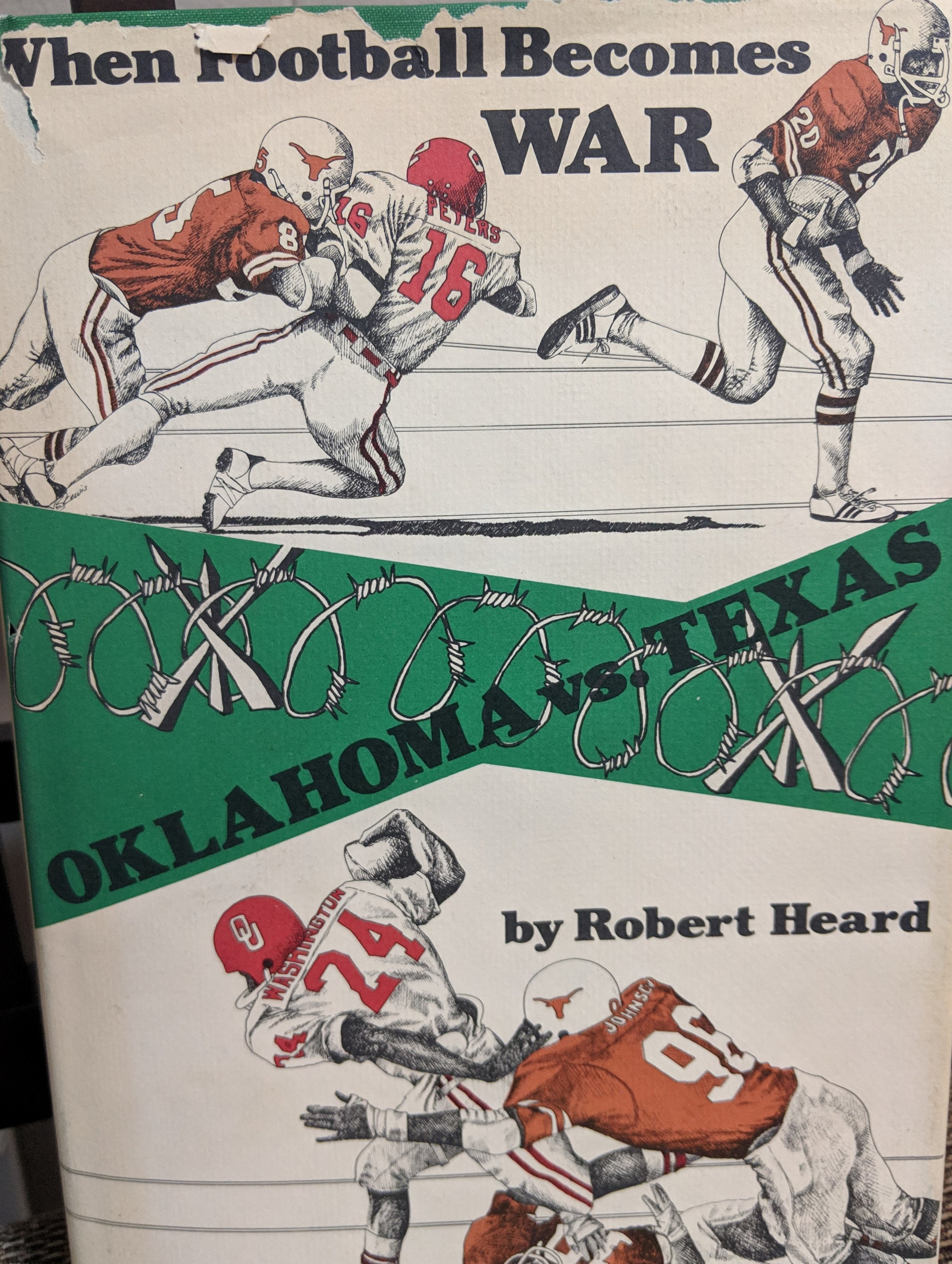 Robert Heard - When football becomes War. - Honey Hill Publishing Co. - Austin , Tx. . Copy Right 1980library of Congress No. 80-82909 ISBN 0-937642-00-2