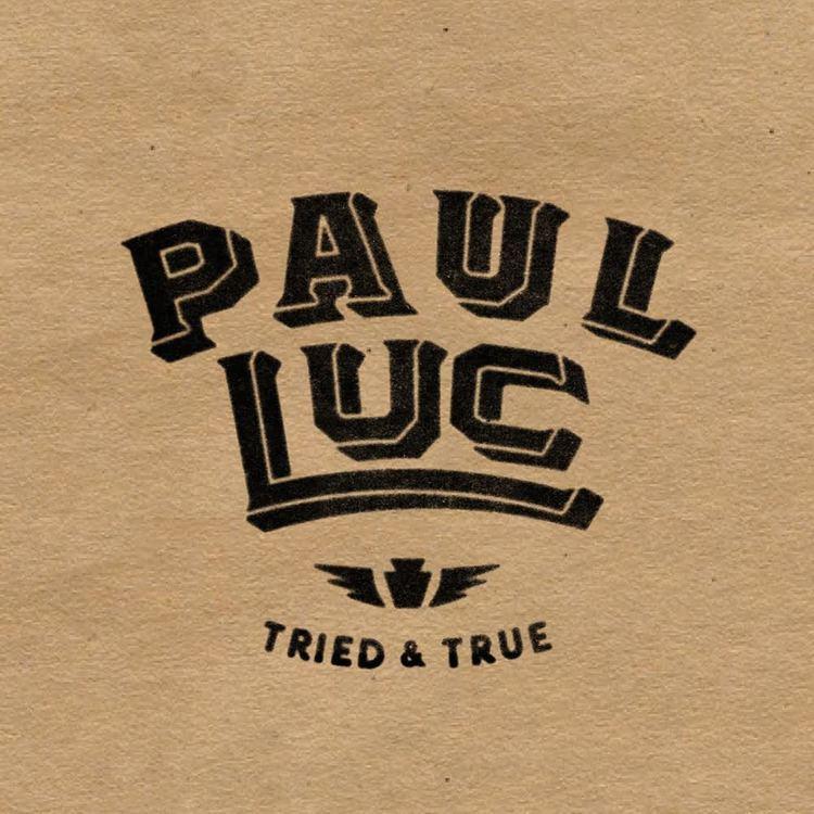 Paul Luc Tried and True.jpg