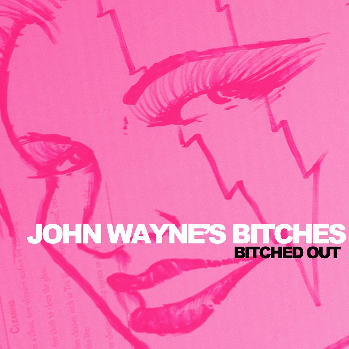 John Waynes Bitches.jpg