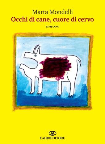 Occhi di cane cuore di cervo, Marta Mondelli