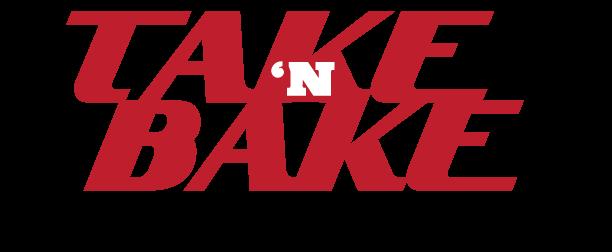 Scroll Down for Take 'N Bake Info…